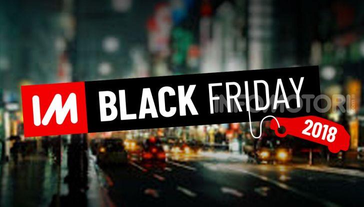 Black Friday 2018: tutte le offerte per auto e moto - Foto 1 di 5