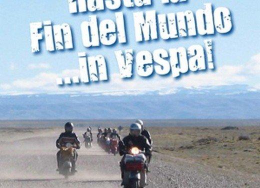Hasta la fin del mundo… in Vespa, il viaggio di Lorenzo Franchini - Foto 52 di 65